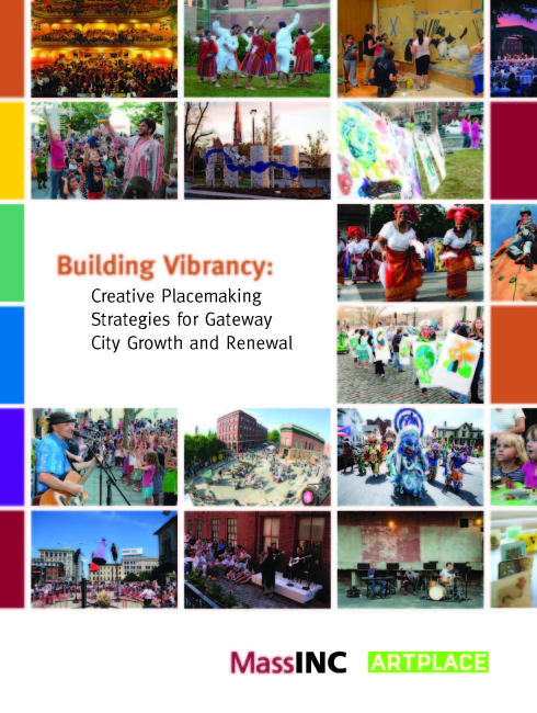 Cover art from Building Vibrancy - Creative Placemaking Strategies for Gateway City Growth and Renewal, by MassINC.